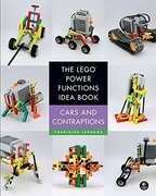 The LEGO Power Functions Idea Book. Cars and Contraptions. Volume 2